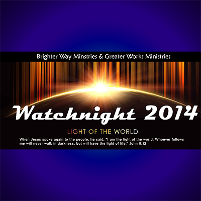 Watchnight 2014 on New Year's Eve!