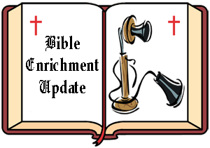 Feb 11 Bible Enrichment Update